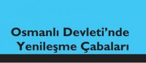 Osmanlı Devletinde Yenileşme Çabaları
