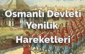 Osmanlı Devleti Yenilik Hareketleri