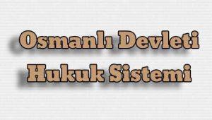 Osmanlı Devleti Hukuk Sistemi